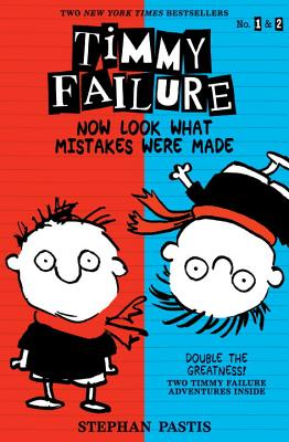 Timmy Failure: Now Look What Mistakes Were Made Cover Image