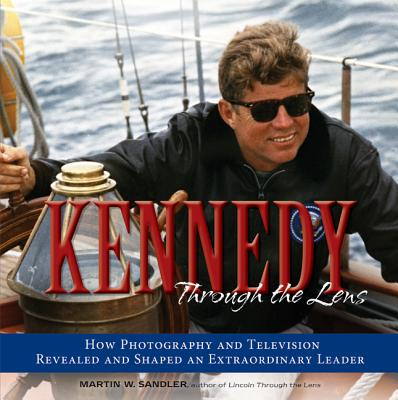 Kennedy Through the Lens Cover