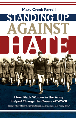 Standing Up Against Hate: How Black Women in the Army Helped Change the Course of WWII Cover Image