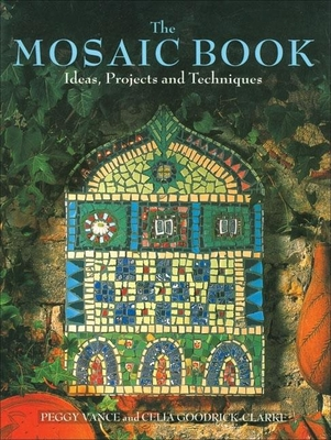 The Mosaic Book: Ideas, Projects and Techniques Cover Image