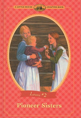 Pioneer Sisters (Little House Chapter Books: Laura (Prebound) #2) Cover Image