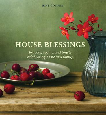 House Blessings: Prayers, Poems, and Toasts Celebrating Home and Family Cover Image
