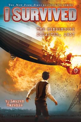 I Survived the Hindenburg Disaster, 1937 (I Survived #13) Cover Image