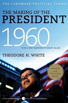 The Making of the President, 1960: The Landmark Political Series (Paperback)