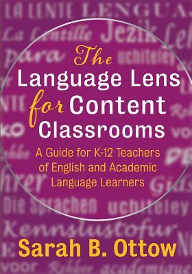 The Language Lens for Content Classrooms: A Guide for K-12 Teachers of English and Academic Language Learners Cover Image