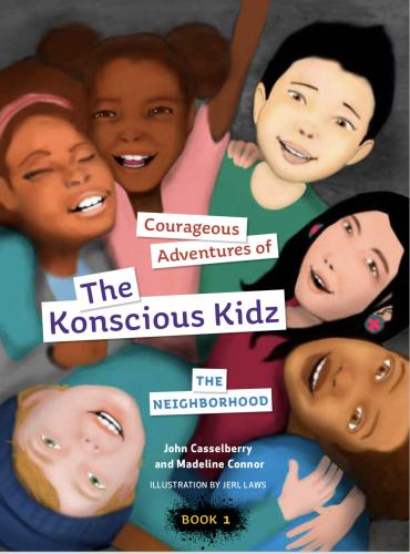 Courageous Adventures of The Conscious Kidz: The Neighborhood Cover Image
