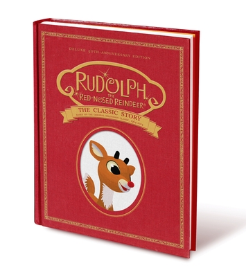 Rudolph the Red-Nosed Reindeer: The Classic Story: Deluxe 50th-Anniversary Edition Cover Image