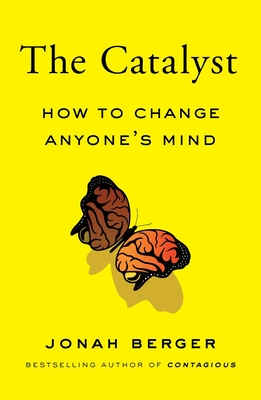 The Catalyst: How to Change Anyone's Mind Cover Image