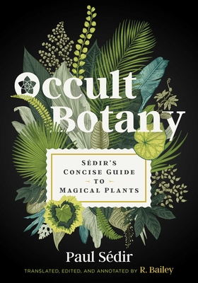 Occult Botany: Sédir's Concise Guide to Magical Plants Cover Image