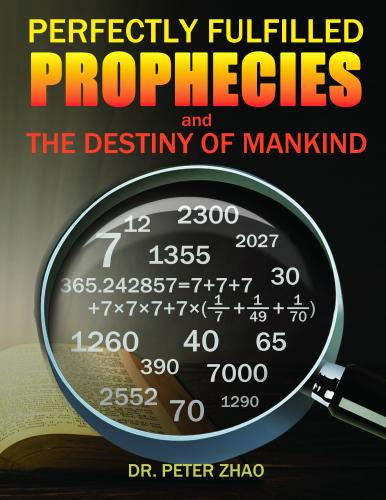 Perfectly Fulfilled Prophecies and the Destiny of Mankind Cover Image