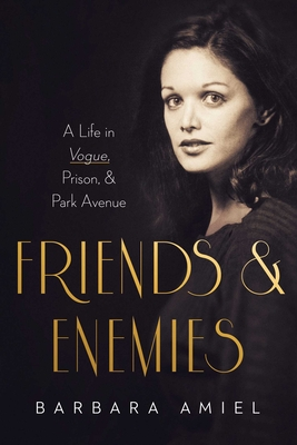 Friends and Enemies: A Life in Vogue, Prison, & Park Avenue Cover Image