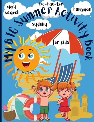 My big activity summer book for kids: Wonderful Activity Book For Kids To Relax And Boost Creativity. Includes 4 activities: Word search, Hangman, Sud Cover Image
