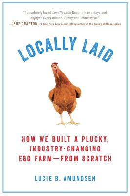 Locally Laid: How We Built a Plucky, Industry-changing Egg Farm - from Scratch Cover Image
