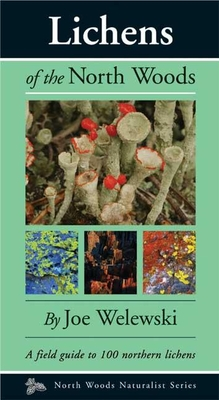 Lichens of the North Woods (North Woods Naturalist Guides) Cover Image