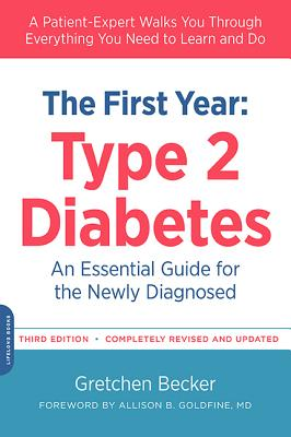 The First Year: Type 2 Diabetes: An Essential Guide for the Newly Diagnosed (Marlowe Diabetes Library) Cover Image