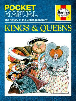 Kings & Queens: The History of the British Monarchy (Haynes Pocket Manual) Cover Image