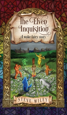 The Elven Inquisition: A Woke Fairy Story Cover Image