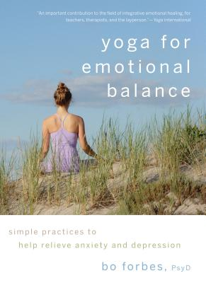 Yoga for Emotional Balance: Simple Practices to Help Relieve Anxiety and Depression Cover Image