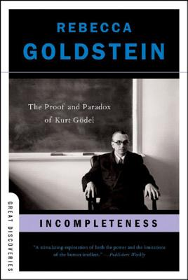 Incompleteness: The Proof and Paradox of Kurt Gödel (Great Discoveries) Cover Image