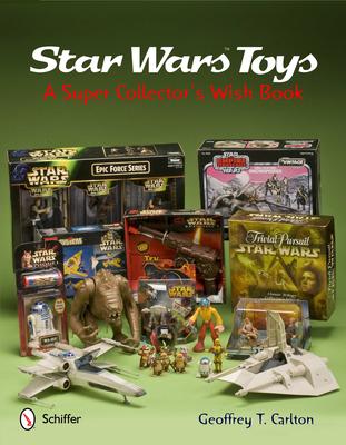 Star Wars Toys: A Super Collector's Wish Book Cover Image