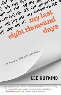 My Last Eight Thousand Days: An American Male in His Seventies Cover Image