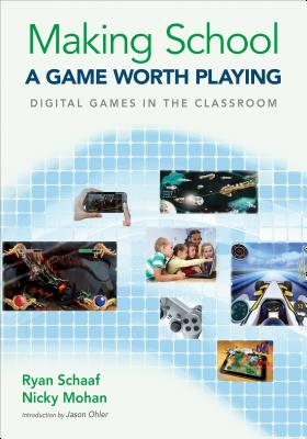 Making School a Game Worth Playing: Digital Games in the Classroom Cover Image