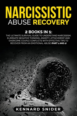 Narcissistic Abuse Recovery: 2 Books in 1: The Ultimate Survival Guide to Understand Narcissism, Eliminate Negative Thinking, Anxiety, Attachment a Cover Image