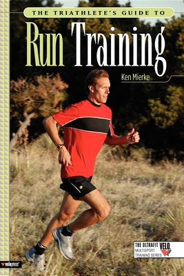The Triathlete's Guide to Run Training (Ultrafit Multisport Training) Cover Image