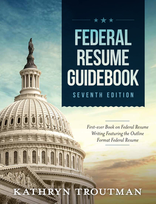 Federal Resume Guidebook: Federal Resume Writing Featuring the Outline Format Federal Resume Cover Image