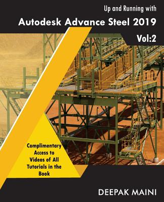 Up and Running with Autodesk Advance Steel 2019: Volume 2 Cover Image