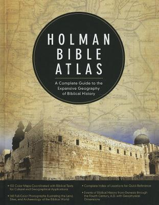 Holman Bible Atlas: A Complete Guide to the Expansive Geography of Biblical History Cover Image