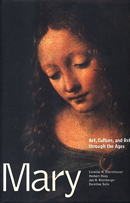 Mary: Art, Culture, and Religion Through the Ages Cover Image