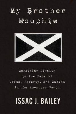 My Brother Moochie: Regaining Dignity in the Face of Crime, Poverty, and Racism in the American South Cover Image