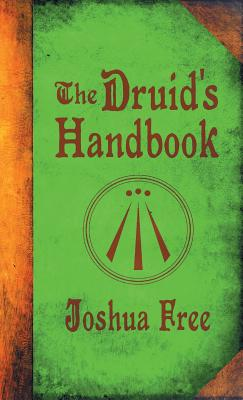 The Druid's Handbook: Ancient Magick for a New Age Cover Image