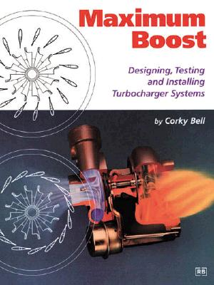Maximum Boost: Designing, Testing and Installing Turbocharger Systems Cover Image