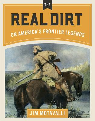 Real Dirt on America's Frontier Legends Cover Image