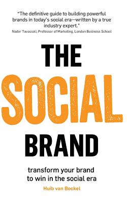 The Social Brand: Transform your brand to win in the social era Cover Image