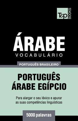 Vocabulário Português Brasileiro-Árabe - 5000 palavras: Árabe Egípcio Cover Image