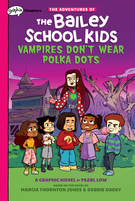 Vampires Don't Wear Polka Dots: A Graphix Chapters Book (The Adventures of the Bailey School Kids #1) Cover Image