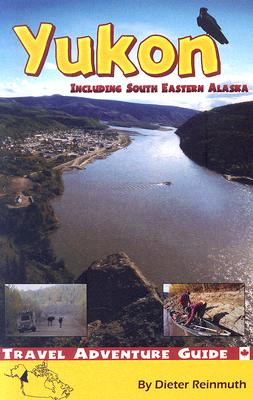 The Yukon: Including South Eastern Alaska Cover Image