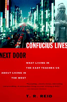 Confucius Lives Next Door: What Living in the East Teaches Us about Living in the West Cover Image