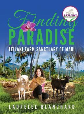 Finding Paradise: Leilani Farm Sanctuary of Maui Cover Image