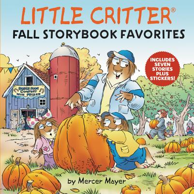 Little Critter Fall Storybook Favorites: Includes 7 Stories Plus Stickers! Cover Image