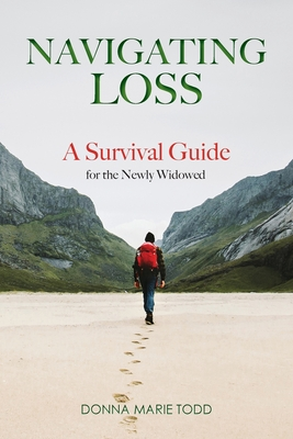 Navigating Loss: A Survival Guide for the Newly Widowed Cover Image