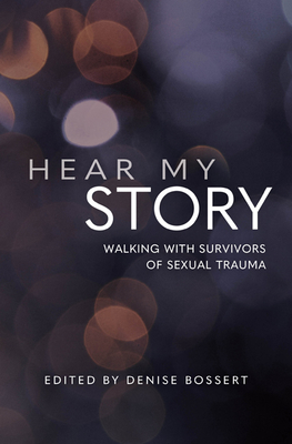 Hear My Story: Walking with Survivors of Sexual Trauma Cover Image
