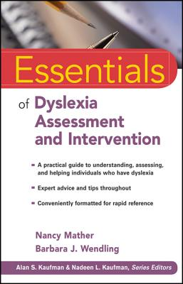 Essentials of Dyslexia Assessment and Intervention (Essentials of Psychological Assessment #89) Cover Image