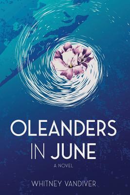 Oleanders in June Cover Image