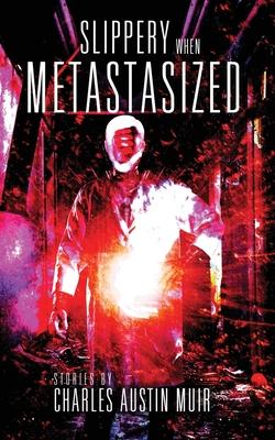 Slippery When Metastasized Cover Image