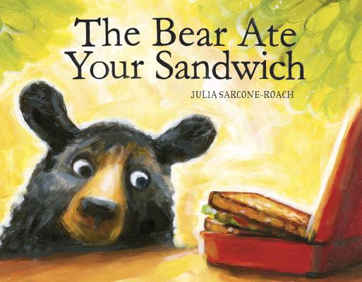 The Bear Ate Your Sandwich Cover Image