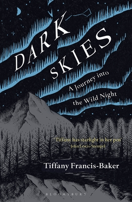 Dark Skies: A Journey into the Wild Night Cover Image